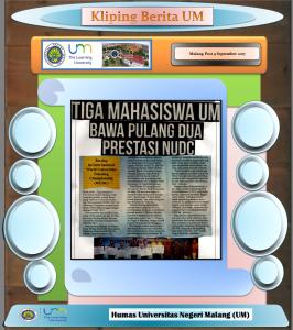 TIGA MAHASISWA UM BAWA PULANG BAWA PULANG DUA PRESTASI NUDC, Malang Post 9 September 2017